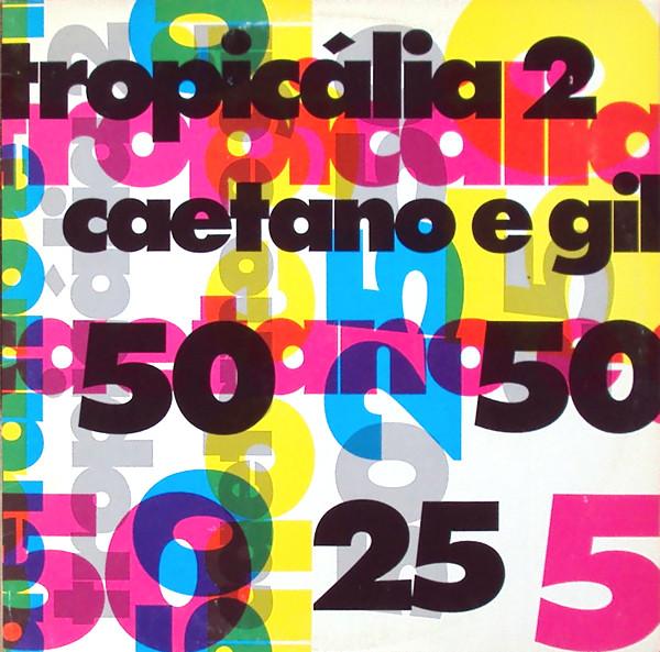 Foto: TROPICÁLIA 2 - Caetano Veloso e Gilberto Gil