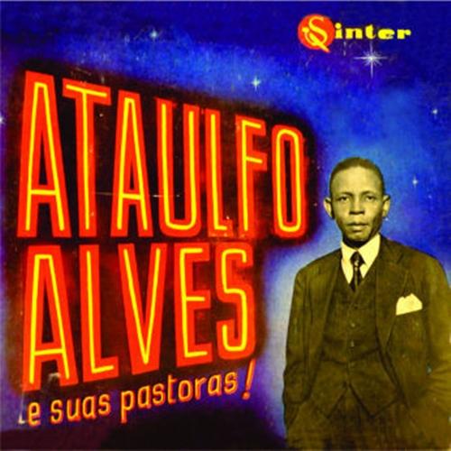 Foto: ATAULFO ALVES E SUAS PASTORAS!