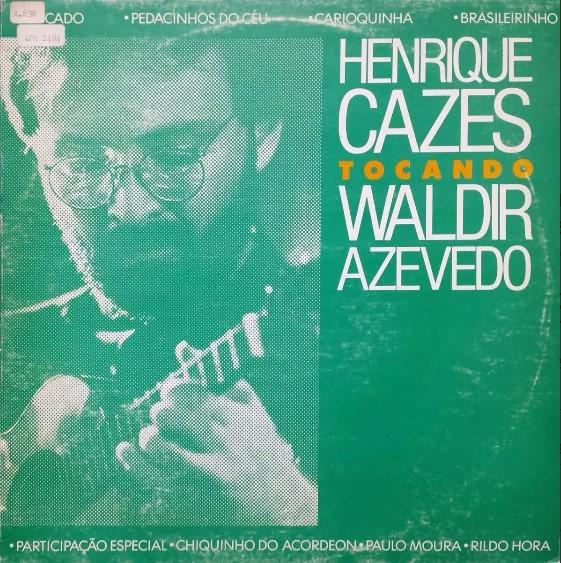 Foto: HENRIQUE CAZES TOCANDO WALDIR AZEVEDO