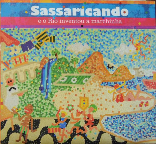 Foto: SASSARICANDO - E O RIO INVENTOU A MARCHINHA